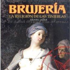 Libros de segunda mano: 0006392 BRUJERÍA LA RELIGIÓN DE LAS TINIEBLAS / DANIEL JAZAR. Lote 176493403