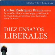 Libros de segunda mano: DIEZ ENSAYOS LIBERALES. CARLOS RODRÍGUEZ BRAUN. Lote 176494275