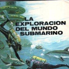 Libros de segunda mano: MARIUS LLEGET : LA EXPLORACIÓN DEL MUNDO SUBMARINO (PLAZA JANÉS, 1972) GRAN FORMATO. Lote 176504872