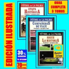 Libros de segunda mano: FÚTBOL EN LA PALMA - ETAPA HISTÓRICA - COMPAÑEROS DE VIAJE - SIGUE LA HISTORIA - FRANCISCO ANTEQUERA. Lote 176511949