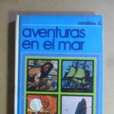 Libros de segunda mano: MINILIBRO 5 - AVENTURAS EN EL MAR - 1978. Lote 176517093