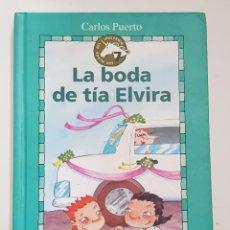 Libros de segunda mano: LA BODA DE TIA ELVIRA - CARLOS PUERTO - GAVIOTA JUNIOR - TDK73. Lote 176520809