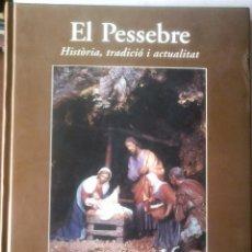 Libri di seconda mano: PABLO MARTÍNEZ PALOMERO (TEXT-BASE) - EL PESSEBRE (HISTÒRIA, TRADICIÓ I ACTUALITAT (CATALÁN). Lote 176539520