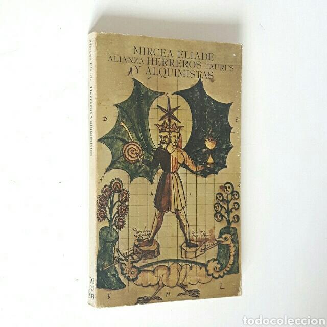 MIRCEA ELIADE. HERREROS Y ALQUIMISTAS. ALIANZA EDITORIAL 1974. 208 PÁGS. (Libros de Segunda Mano - Pensamiento - Otros)