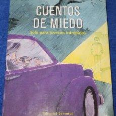 Libros de segunda mano: CUENTOS DE MIEDO - EDITORIAL JUVENTUD (2006). Lote 176591992