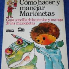 Libros de segunda mano: COMO HACER Y MANEJAR MARIONETAS- PLESA - EDICIONES SM (1984). Lote 176592263