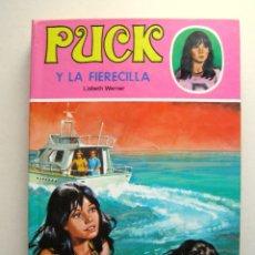 Libros de segunda mano: PUCK Y LA FIERECILLA #27 - LISBETH WERNER - TORAY, 1999. Lote 176592494