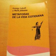 Libros de segunda mano: METÁFORAS DE LA VIDA COTIDIANA (GEORGE LAKOFF Y MARK JOHNSON) CÁTEDRA. Lote 176603023