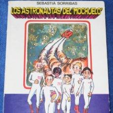 Libros de segunda mano: LOS ASTRONAUTAS DEL MOCHUELO - SEBASTIÁN SORRIBAS - EDITORIAL LA GALERA (1984). Lote 176608332