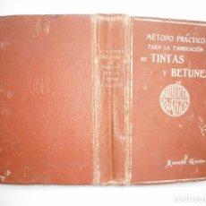 Libros de segunda mano: MÉTODO PRÁCTICO PARA LA FABRICACIÓN DE TINTAS Y BETUNES.GOMAS EN FRÍO PARA DESPACHO Y LACRES Y96020. Lote 176633709