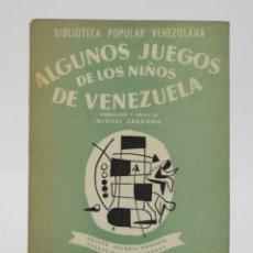 Libros de segunda mano: ALGUNOS JUEGOS DE LOS NIÑOS DE VENEZUELA, MIGUEL CARDONA, 1954, CON DEDICATORIA DEL AUTOR, CARACAS.. Lote 176639864