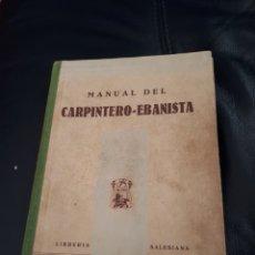 Libros de segunda mano: MANUAL DEL CARPINTERO EBANISTA. LIBRERIA SALESIANA AÑO 1944. Lote 176643703