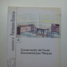 Libros de segunda mano: CUADERNOS DE PATRIMONIO HISTÓRICO. 6 CONSERVACIÓN DEL FONDO DOCUMENTAL JUAN MÁRQUEZ. Lote 176644745