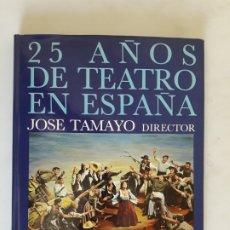 Libros de segunda mano: 25 AÑOS DE TEATRO EN ESPAÑA. JOSE TAMAYO DIRECTOR. Lote 176647068