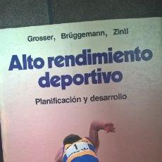 Libros de segunda mano: ALTO RENDIMIENTO DEPORTIVO. PLANIFICACION Y DESARROLLO. GROSSER, BRUGGEMAN, ZINTL. DEPORTES TECNICAS. Lote 176666802