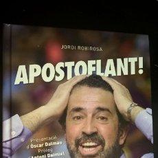 Libros de segunda mano: APOSTOFLANT!CRONICA D´UNA VIDA DEDICADA AL PERIODISME. PRESENTECIO D´OSCAR DALMAU. JORDI ROBIROSA. . Lote 176678564