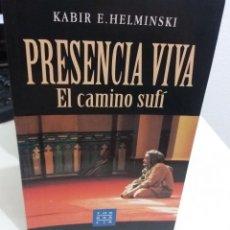 Libros de segunda mano: PRESENCIA VIVA. EL CAMINO SUFÍ - HELMINSKI, KABIR E. / MUY ESCASO. Lote 176692444