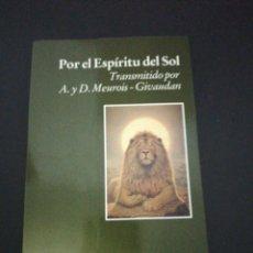 Libros de segunda mano: POR EL ESPÍRITU DEL SOL TRANSMITIDO POR A. Y D. MEUROIS - GIVAUDAN. Lote 176700027