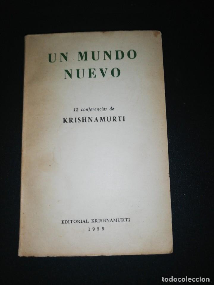 UN MUNDO NUEVO - KRISHNAMURTI (ED. KRISHNAMURTI, BUENOS AIRES, 1953) (Libros de Segunda Mano - Pensamiento - Otros)