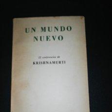 Libros de segunda mano: UN MUNDO NUEVO - KRISHNAMURTI (ED. KRISHNAMURTI, BUENOS AIRES, 1953). Lote 176703494