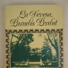 Libros de segunda mano: LA DEVESA, PARADÍS PERDUT - NARCÍS-JORDI ARAGÓ - EN CATALÁN - EDITORIAL GÒTHIA - AÑO 1980.. Lote 176740229