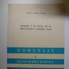 Libros de segunda mano: MURPHY Y EL FINAL DE SU DIPUTACIÓN A CORTES (1823). Lote 176740558