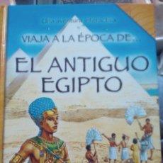 Libros de segunda mano: EL ANTIGUO EGIPTO (VIAJA A LA ÉPOCA DE). NICHOLAS HARRIS. Lote 176765072