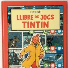 Libros de segunda mano: HERGÉ. LLIBRE DE JOCS TINTÍN. EDITORIAL JOVENTUT, 1988.. Lote 176779743