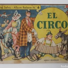 Libros de segunda mano: EL CIRCO. EDITORIAL SELVA - ALBUM RELIEVE NO. 6. Lote 176789505