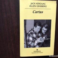 Libros de segunda mano: CARTAS. JACK KEROUAC. ALLEN GINSBERG. ANAGRAMA. BUEN ESTADO. Lote 176794067