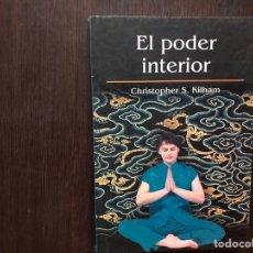 Libros de segunda mano: EL PODER INTERIOR. CHRISTOPHER S. KILHAM. Lote 176794085