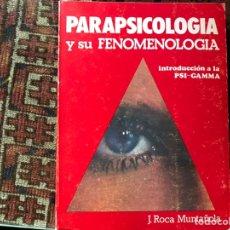 Libros de segunda mano: PARAPSICOLOGÍA Y SU FENOMENOLOGÍA. INTRODUCCIÓN A LA PSI-GAMMA. J. ROCA MUNTAÑOLA. Lote 176794844