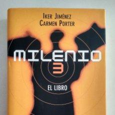 Libros de segunda mano: MILENIO 3. EL LIBRO. IKER JIMÉNEZ Y CARMEN PORTER. . Lote 176805775