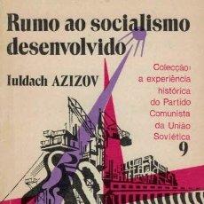 Libros de segunda mano: RUMO AO SOCIALISMO DESENVOLVIDO. 1945-1961. AZIZOV, IULDACH.. Lote 176810758