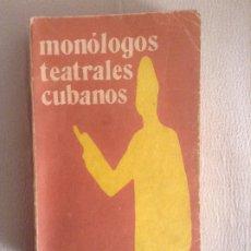 Libros de segunda mano: MONOLOGOS TEATRALES CUBANOS ANTOLOGIA. Lote 176814822