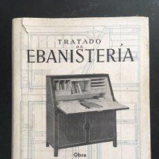 Libros de segunda mano: TRATADO DE EBANISTERÍA - FRITZ SPANNAGEL - GUSTAVO GILI - 1946 - ILUSTRADO. Lote 176831614