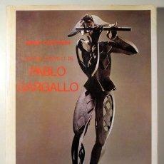 Libros de segunda mano: GARGALLO, PABLO - COURTHION, PIERRE - L'OEUVRE COMPLET DE PABLO GARGALLO - PARIS 1971 - ILUSTRADO. Lote 176832139