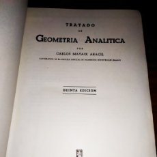 Libros de segunda mano: TRATADO DE GEOMETRÍA ANALÍTICA POR CARLOS MATAIX ARACIL QUINTA EDICIÓN DOSSAT 1957. Lote 176864564