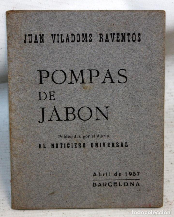 POMPAS DE JABÓN. JUAN VILADOMS RAVENTÓS. BARCELONA 1957 (Libros de Segunda Mano (posteriores a 1936) - Literatura - Otros)