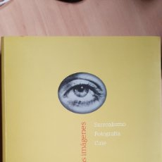 Libros de segunda mano: LA SUBVERSION DE LAS IMAGENES: SURREALISMO, FOTOGRAFÍA, CINE. Lote 176899110
