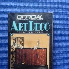 Libros de segunda mano: ART DECO THE OFFICIAL IDENTIFICATION AND PRICE GUIDE TO ART DECO TONY FUSCO. Lote 176934347