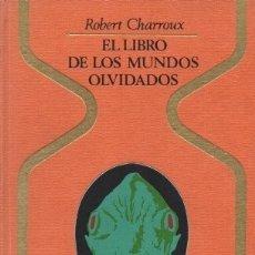 Libros de segunda mano: EL LIBRO DE LOS MUNDOS OLVIDADOS. COL. OTROS MUNDOS - CHARROUX, ROBERT - A-ESOT-700. Lote 176936468
