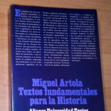 Libros de segunda mano: MIGUEL ARTOLA - TEXTOS FUNDAMENTALES PARA LA HISTORIA - ALIANZA EDITORIAL, 1992. Lote 176779895