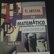 Libros de segunda mano: EL ARTISTA Y EL MATEMATICO, AMIR D. ACZEL. Lote 176950909