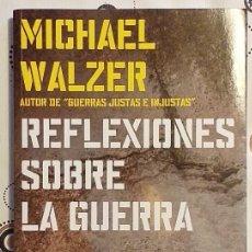Libros de segunda mano: REFLEXIONES SOBRE LA GUERRA. MICHAEL WALZER. PAIDÓS ESTADO Y SOCIEDAD 2004. 1ª EDICIÓN! COMO NUEVO! . Lote 176978920