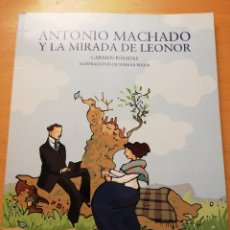 Libros de segunda mano: ANTONIO MACHADO Y LA MIRADA DE LEONOR (CARMEN POSADAS, ILUSTRACIONES DE XIMENA MAIER) ANAYA. Lote 176989739