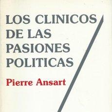 Libros de segunda mano: LOS CLÍNICOS DE LAS PASIONES POLÍTICAS, PIERRE ANSART. Lote 176990707