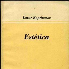 Libri di seconda mano: LIBRO - ESTÉTICA - LAZAR KOPRINAROV - ED. PUEBLO Y EDUCACIÓN - 1990. Lote 176993212