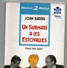 Libros de segunda mano: UN SUBMARÍ A LES ESTOVALLES / JOAN BARRIL / HUMOR 2 SÀTIRA / PREMI PERE QUART / SABADELL. Lote 176993358