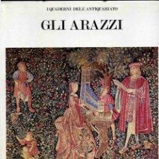 Libros de segunda mano: LIBRO - I QUADERNI DELL'ANTIQUARIATO - GLI ARANZZI - 1981 - M. SINISCALCO SPINOSA. Lote 176995072